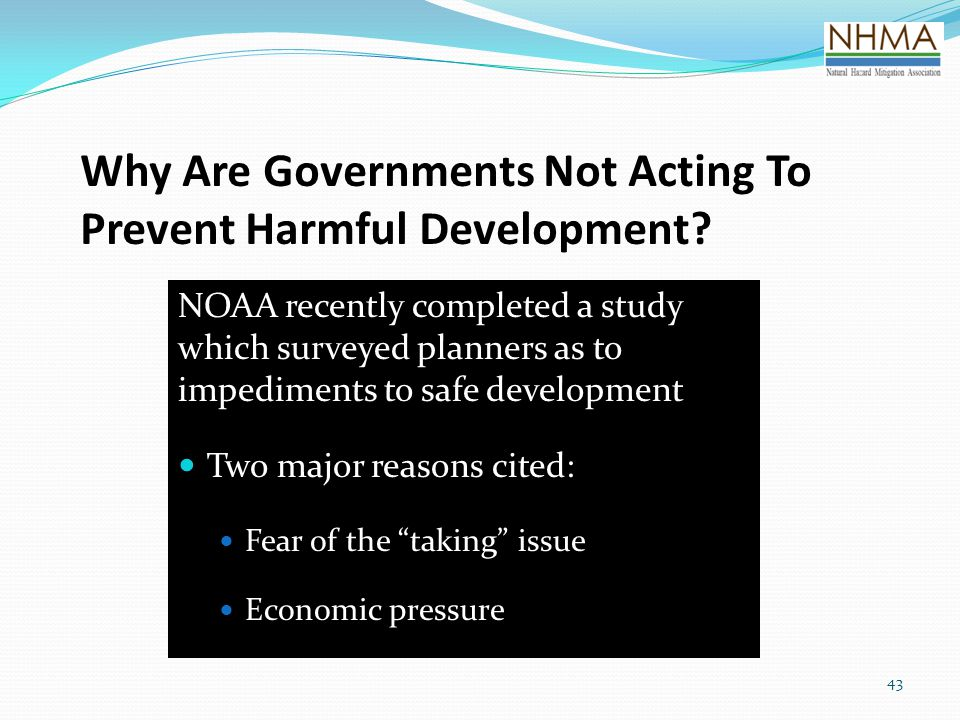 Why Are Governments Not Acting To Prevent Harmful Development? NOAA recently completed a study which surveyed planners as to impediments to safe devel