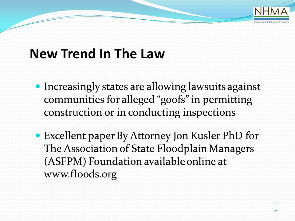"51 New Trend In The Law Increasingly states are allowing lawsuits against communities for alleged ""goofs"" in permitting construction or in conducting"
