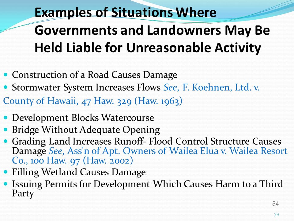 54 Examples of Situations Where Governments and Landowners May Be Held Liable for Unreasonable Activity Construction of a Road Causes Damage Stormwate