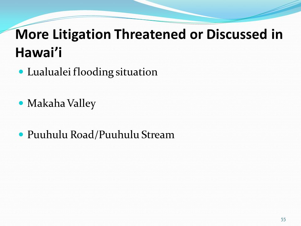 More Litigation Threatened or Discussed in Hawai'i Lualualei flooding situation Makaha Valley Puuhulu Road/Puuhulu Stream 55