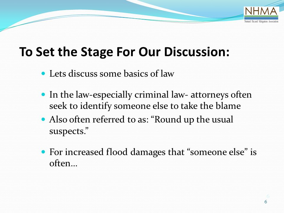 6 6 To Set the Stage For Our Discussion: Lets discuss some basics of law In the law-especially criminal law- attorneys often seek to identify someone