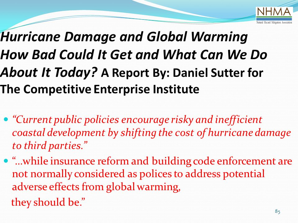 85 Hurricane Damage and Global Warming How Bad Could It Get and What Can We Do About It Today? A Report By: Daniel Sutter for The Competitive Enterpri