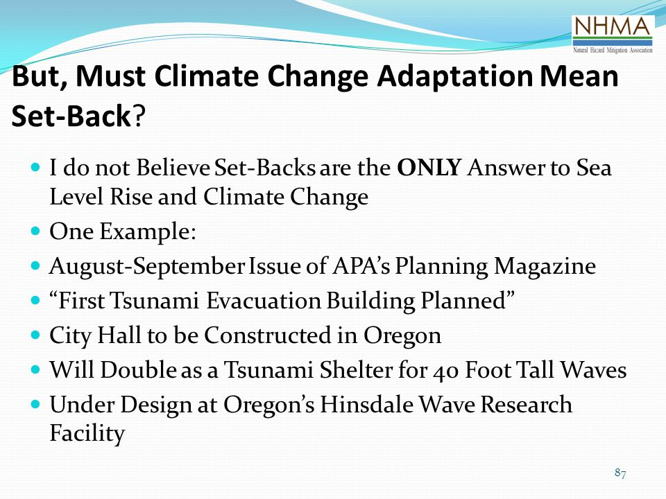 But, Must Climate Change Adaptation Mean Set-Back? I do not Believe Set-Backs are the ONLY Answer to Sea Level Rise and Climate Change One Example: Au