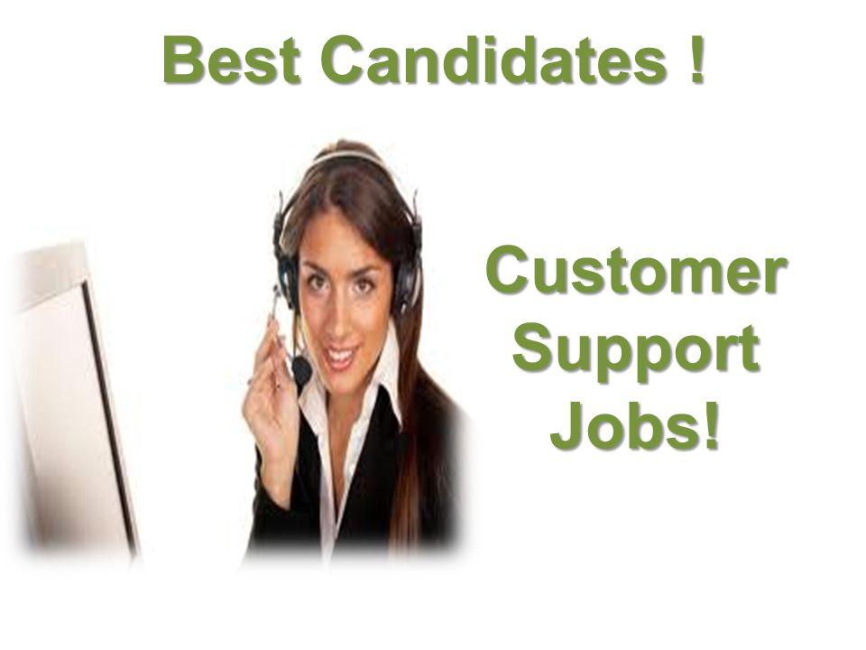 Customer Service Jobs! Best Candidates !