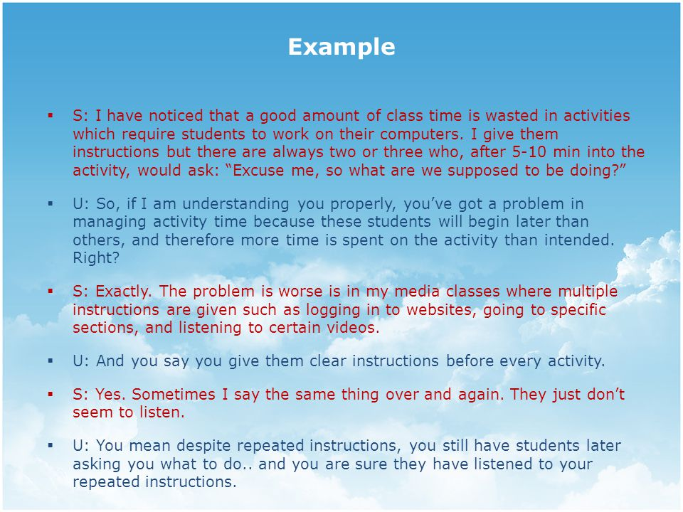 Example  S: I have noticed that a good amount of class time is wasted in activities which require students to work on their computers.