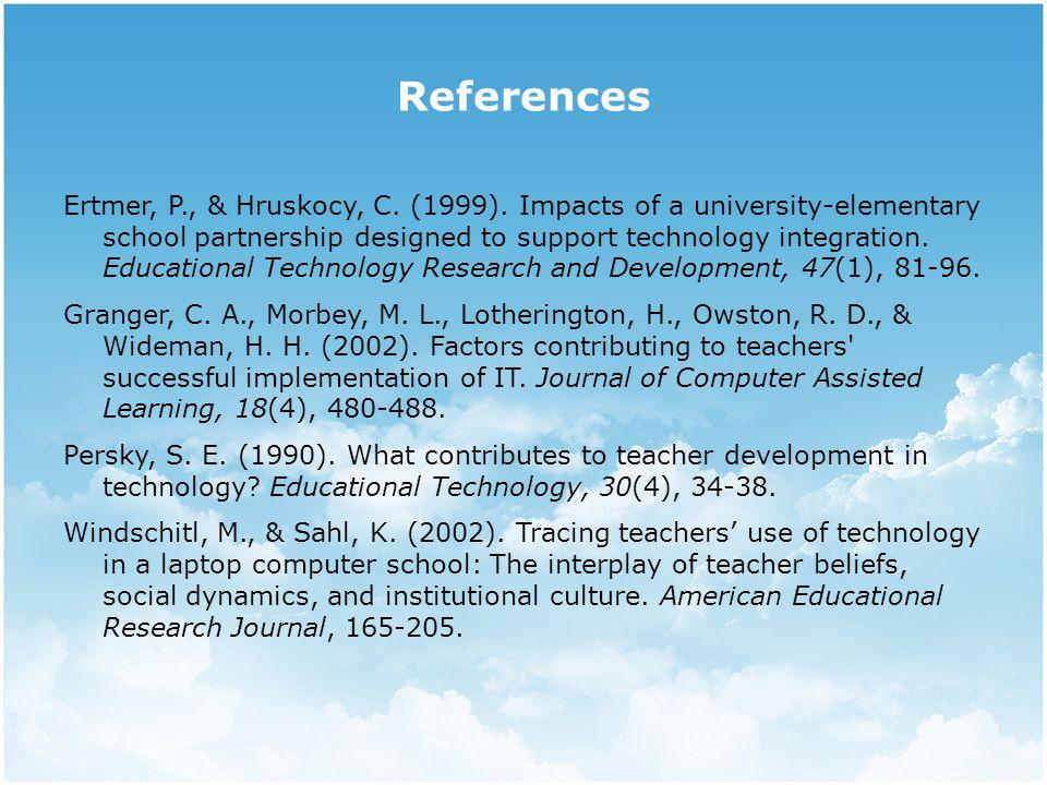 References Ertmer, P., & Hruskocy, C. (1999).