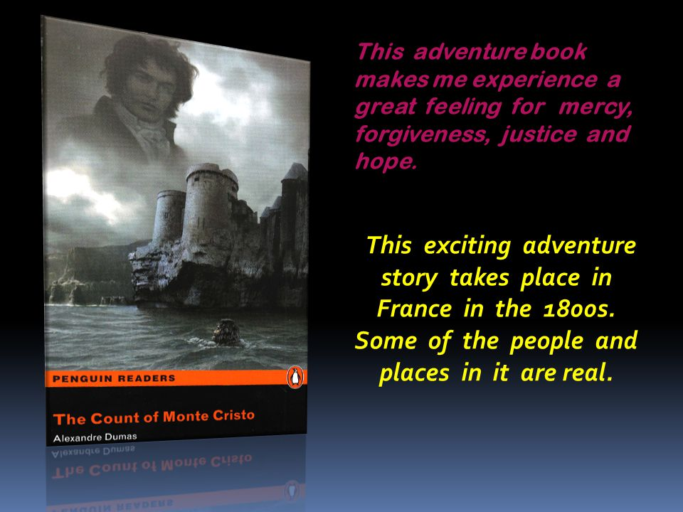 This adventure book makes me experience a great feeling for mercy, forgiveness, justice and hope.