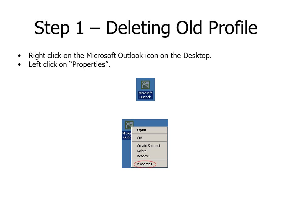 Step 1 – Deleting Old Profile Right click on the Microsoft Outlook icon on the Desktop.