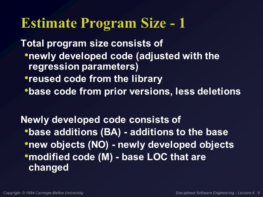 Copyright © 1994 Carnegie Mellon University Disciplined Software Engineering - Lecture 4 9 Estimate Program Size - 1 Total program size consists of ne