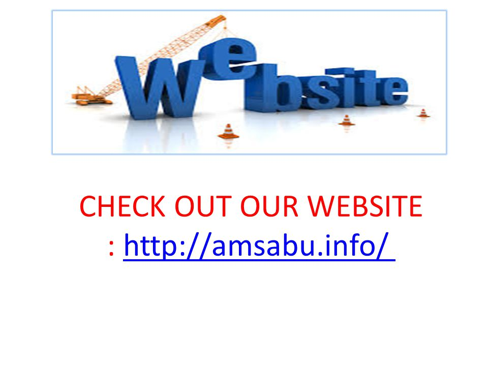 CHECK OUT OUR WEBSITE : http://amsabu.info/ http://amsabu.info/