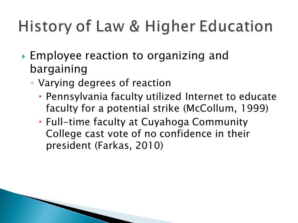  Initial attitude toward unionization was fear for loss of traditional academic rights – protesting unionization (Boris, 2004)