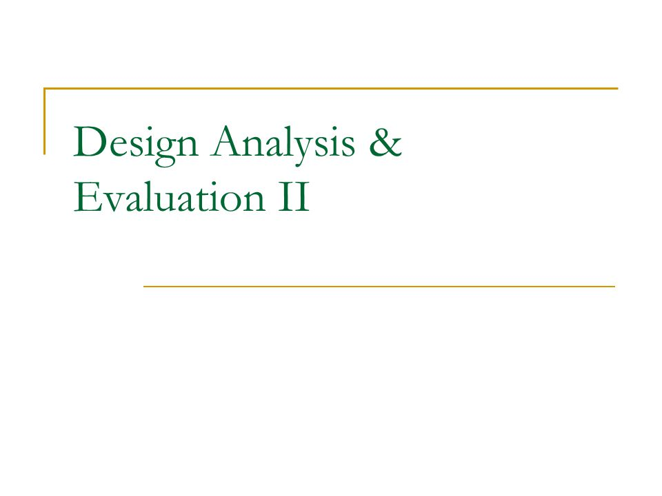 Design Analysis & Evaluation II