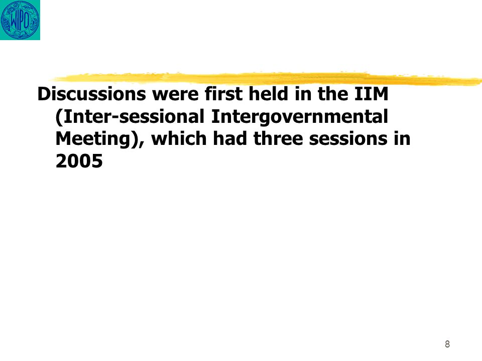 8 Discussions were first held in the IIM (Inter-sessional Intergovernmental Meeting), which had three sessions in 2005