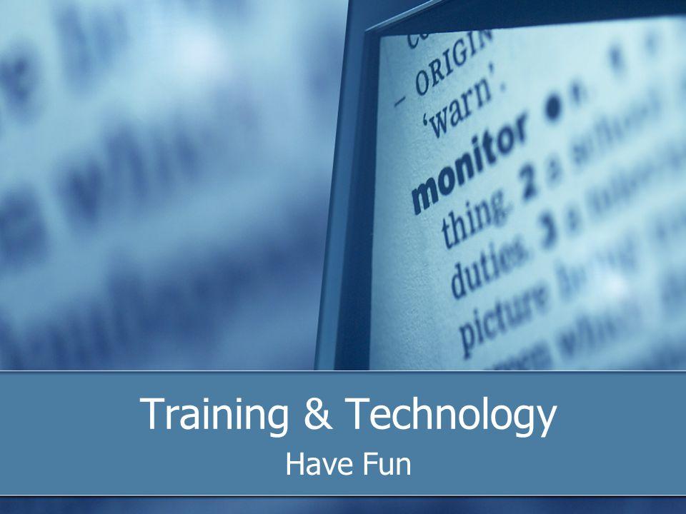 Training & Technology Have Fun