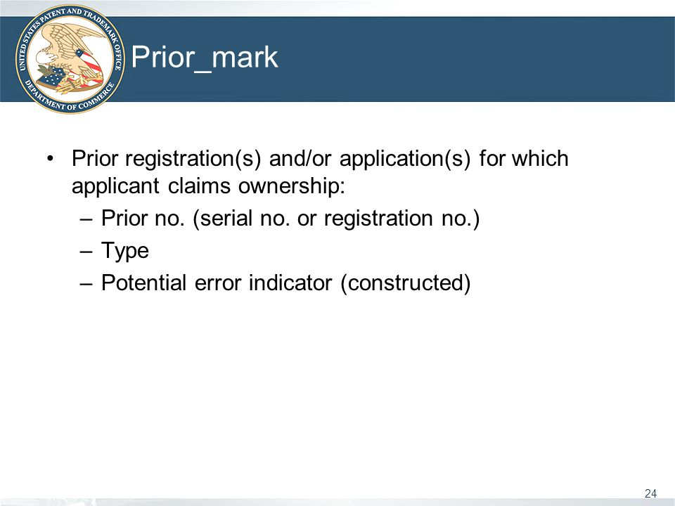 Prior_mark 24 Prior registration(s) and/or application(s) for which applicant claims ownership: –Prior no.