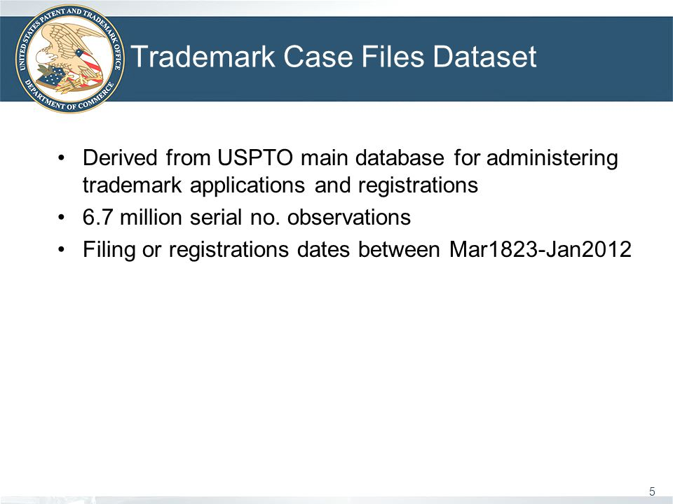 Trademark Case Files Dataset Derived from USPTO main database for administering trademark applications and registrations 6.7 million serial no.