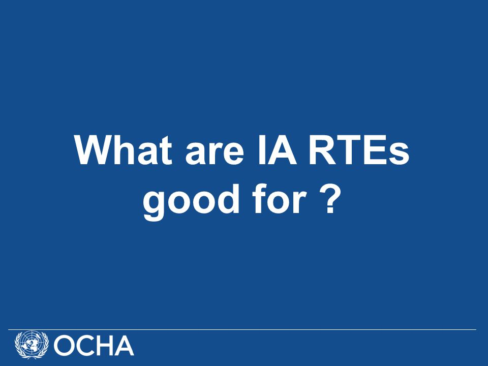 1.Inter-Agency RTE should be used to address broader, cross-cutting and sector wide concerns.