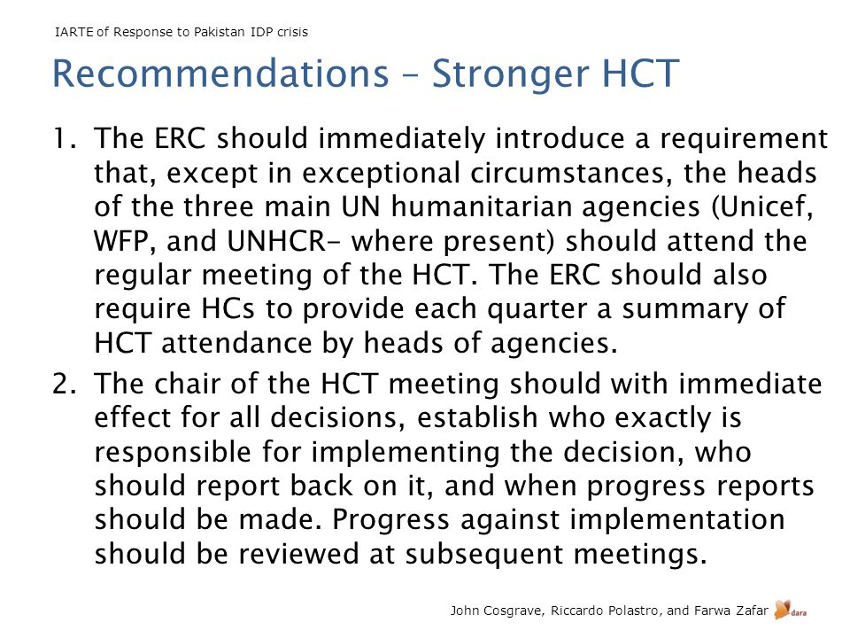 IARTE of Response to Pakistan IDP crisis John Cosgrave, Riccardo Polastro, and Farwa Zafar Recommendations – Stronger HCT 1.The ERC should immediately