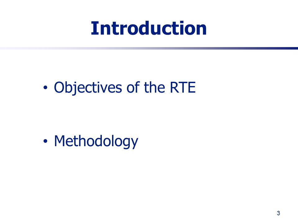 3 Introduction Objectives of the RTE Methodology