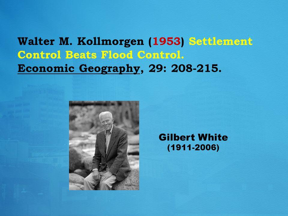Walter M. Kollmorgen (1953) Settlement Control Beats Flood Control.