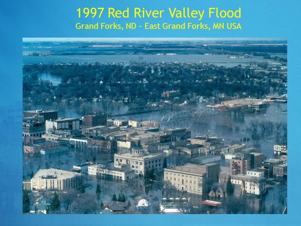 1997 Red River Valley Flood Grand Forks, ND – East Grand Forks, MN USA