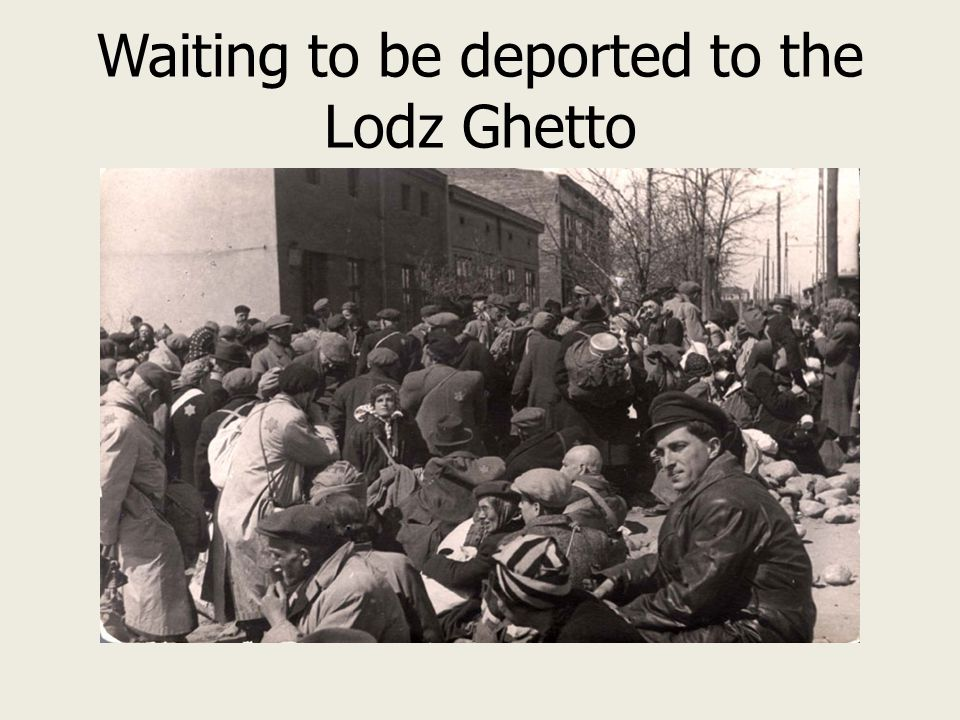 Waiting to be deported to the Lodz Ghetto