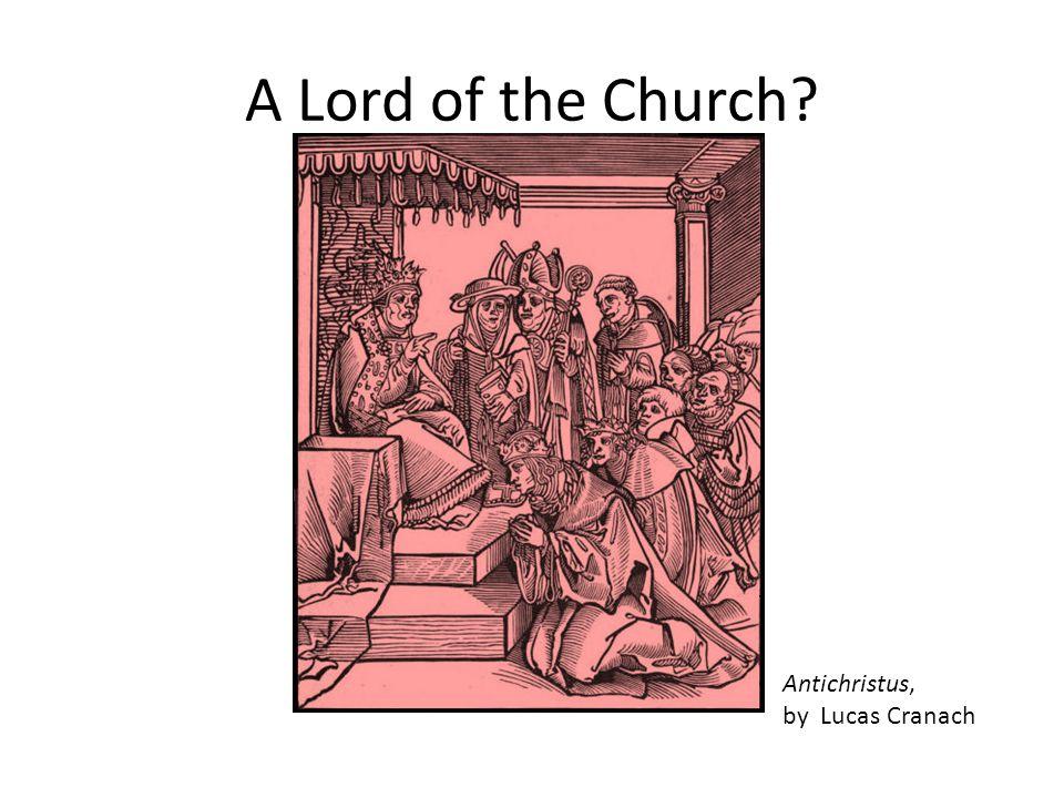 A Lord of the Church Antichristus, by Lucas Cranach