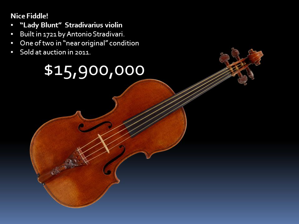 Nice Fiddle. Lady Blunt Stradivarius violin Built in 1721 by Antonio Stradivari.