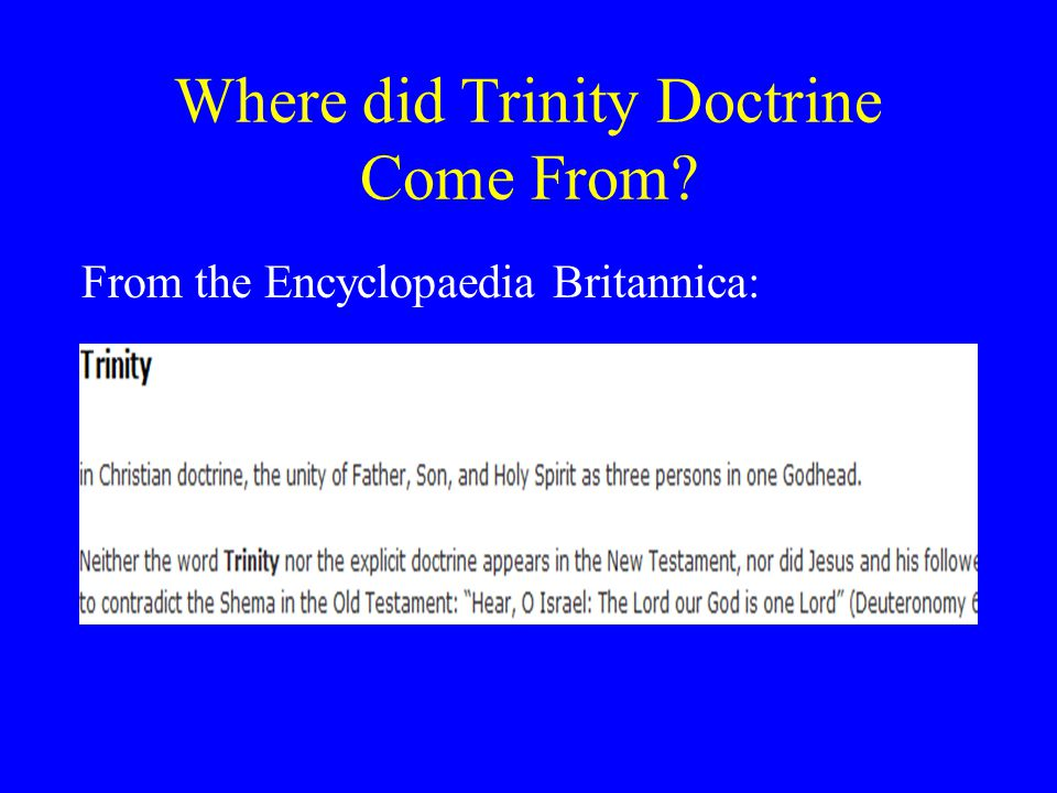 Where did Trinity Doctrine Come From From the Encyclopaedia Britannica: