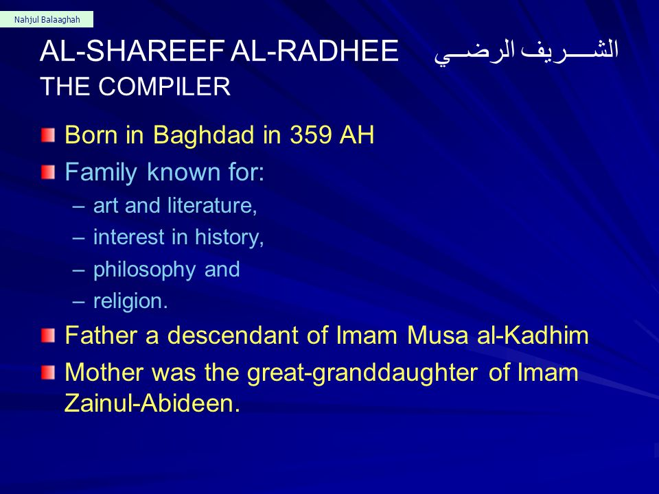 Nahjul Balaaghah Early Compliers 1ST CENTURY: Zaid Al-Juhani, ألجـهـــــني (died in 90 AH). 2ND CENTURY: Abdul Hameed Ibin Yahya إبـن يحـــى (132 AH).