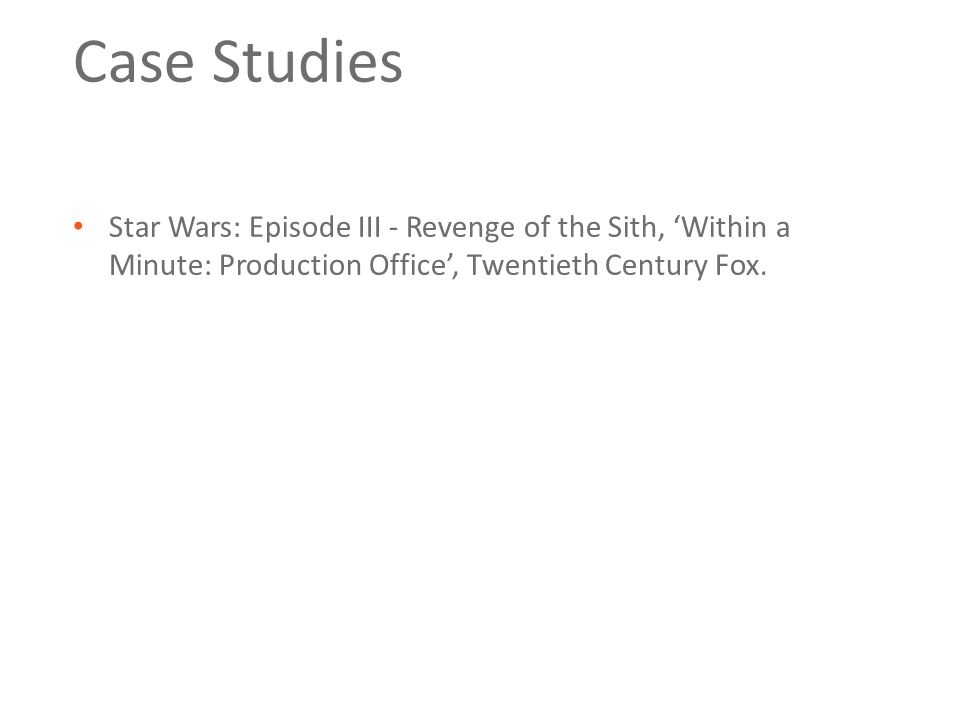 Case Studies Star Wars: Episode III - Revenge of the Sith, 'Within a Minute: Production Office', Twentieth Century Fox.