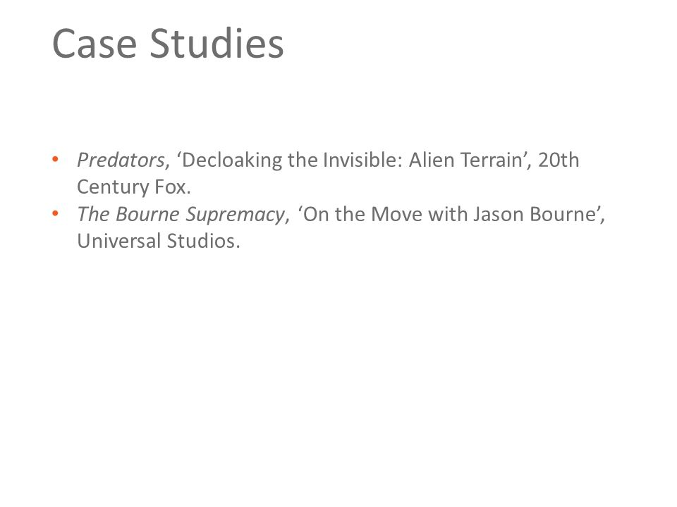 Case Studies Predators, 'Decloaking the Invisible: Alien Terrain', 20th Century Fox. The Bourne Supremacy, 'On the Move with Jason Bourne', Universal