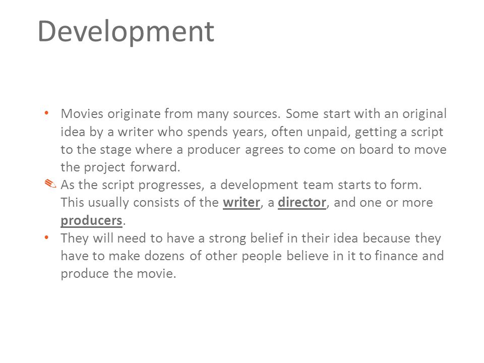 Movies originate from many sources.