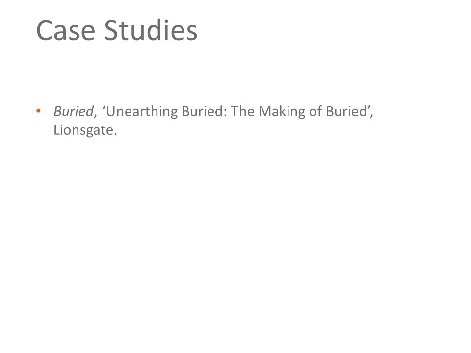 Case Studies Buried, 'Unearthing Buried: The Making of Buried', Lionsgate.