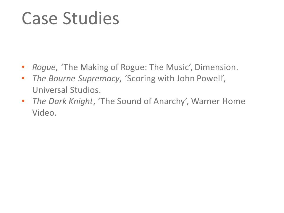 Case Studies Rogue, 'The Making of Rogue: The Music', Dimension. The Bourne Supremacy, 'Scoring with John Powell', Universal Studios. The Dark Knight,