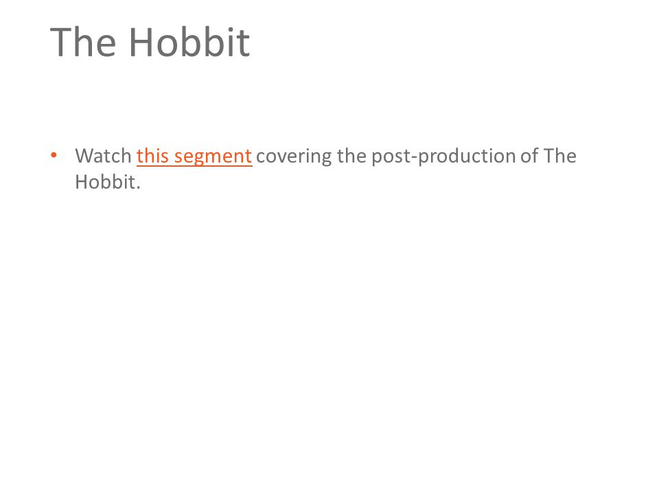 The Hobbit Watch this segment covering the post-production of The Hobbit.this segment