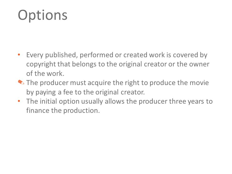 Options Every published, performed or created work is covered by copyright that belongs to the original creator or the owner of the work.