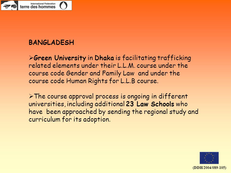 (DDH/2004/089-105) BANGLADESH  Green University in Dhaka is facilitating trafficking related elements under their L.L.M.