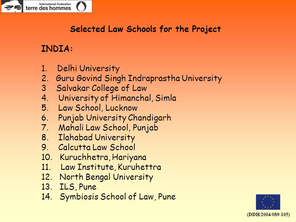 (DDH/2004/089-105) Selected Law Schools for the Project INDIA: 1.