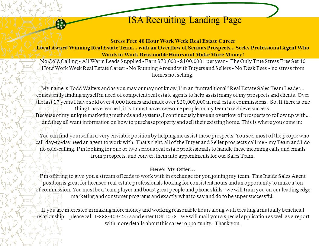 ISA Recruiting Landing Page Stress Free 40 Hour Work Week Real Estate Career Local Award Winning Real Estate Team... with an Overflow of Serious Prosp