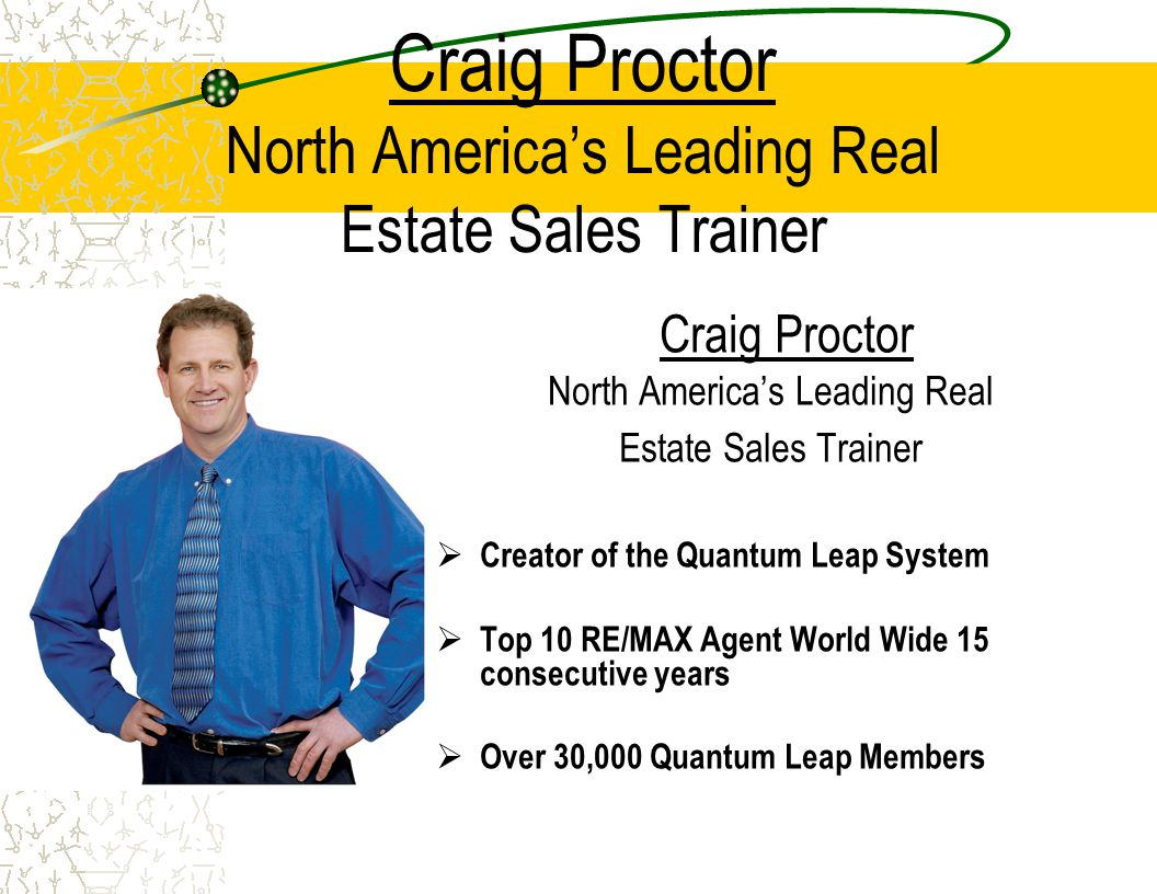 Craig Proctor North America's Leading Real Estate Sales Trainer Craig Proctor North America's Leading Real Estate Sales Trainer  Creator of the Quant