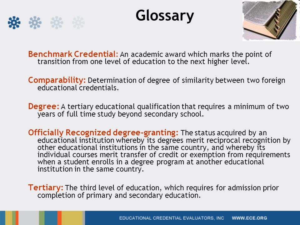 Glossary Benchmark Credential: An academic award which marks the point of transition from one level of education to the next higher level.
