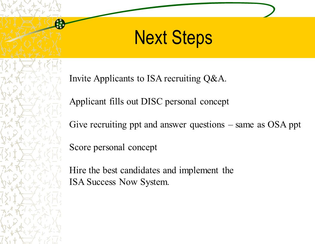 Next Steps Invite Applicants to ISA recruiting Q&A.