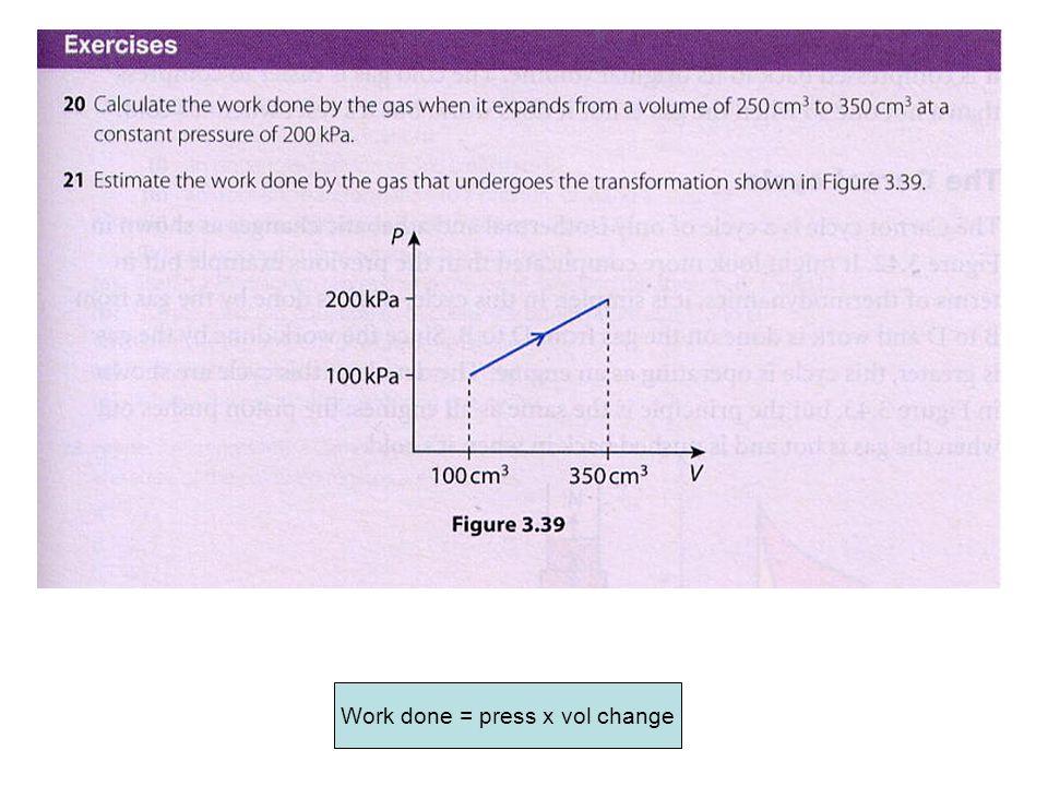 Work done(J) = 200,000 Pa x 100 x10 -6 m 3 =