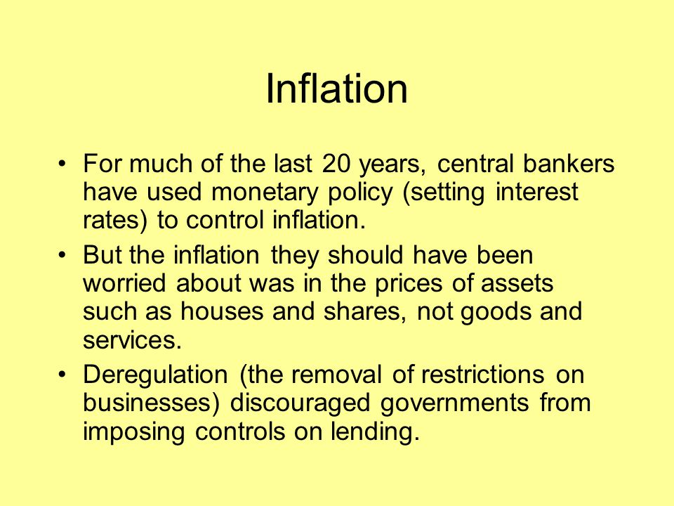 Inflation For much of the last 20 years, central bankers have used monetary policy (setting interest rates) to control inflation. But the inflation th