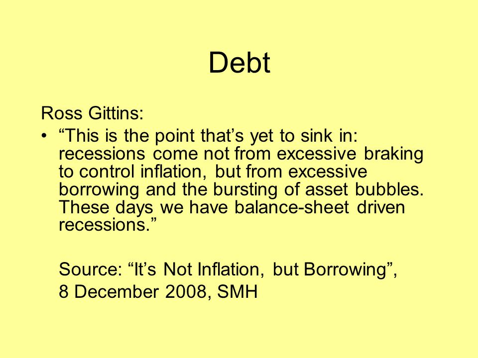 """Debt Ross Gittins: """"This is the point that's yet to sink in: recessions come not from excessive braking to control inflation, but from excessive borro"""