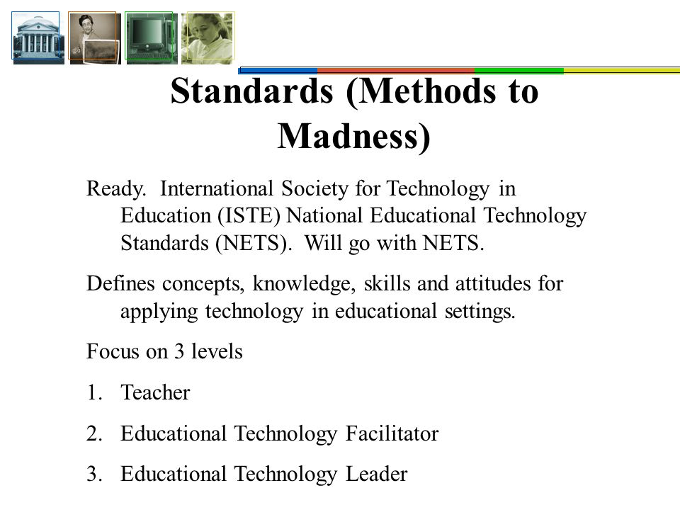 Standards (Methods to Madness) Ready.