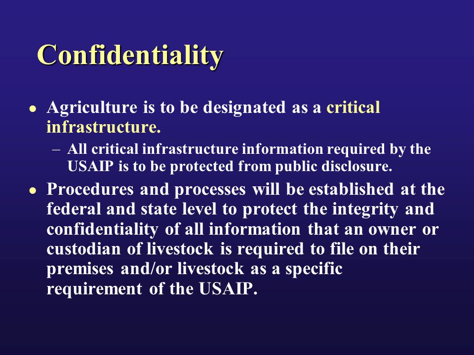 Confidentiality Agriculture is to be designated as a critical infrastructure.