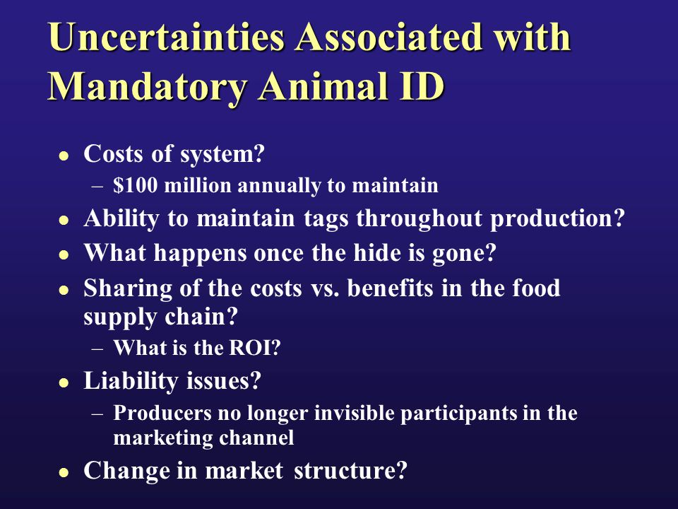 Uncertainties Associated with Mandatory Animal ID Costs of system.