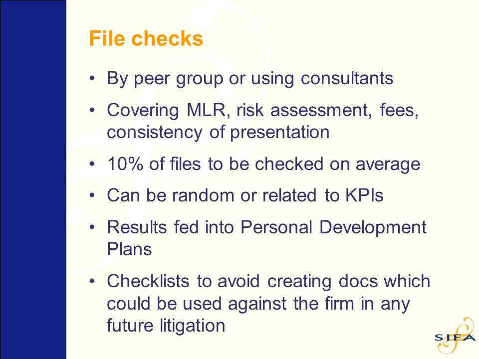 File checks By peer group or using consultants Covering MLR, risk assessment, fees, consistency of presentation 10% of files to be checked on average